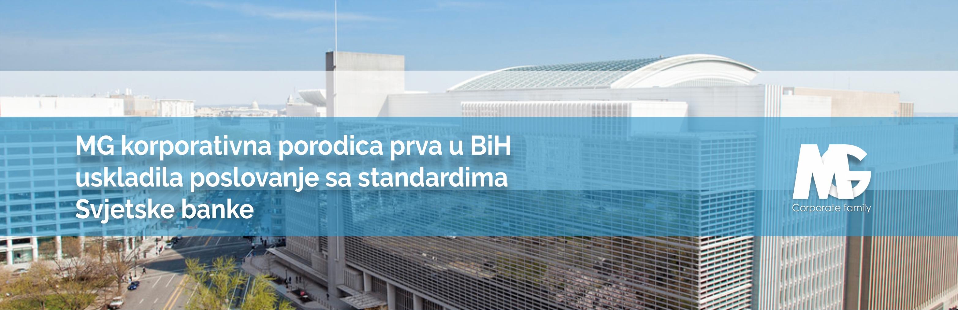 MG korporativna porodica prva u BiH  uskladila poslovanje sa standardima Svjetske banke