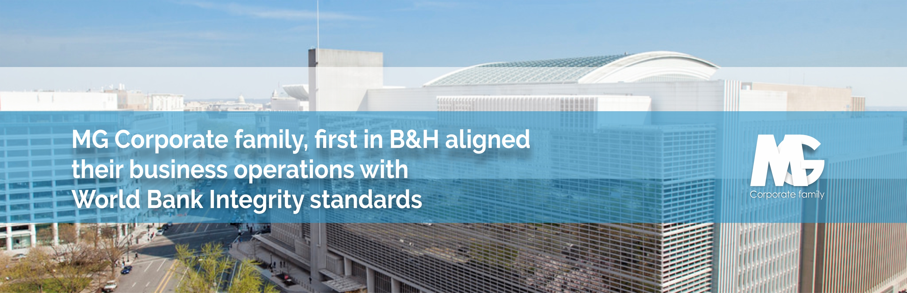 MG Corporate family, first in B&H aligned their business operations with World Bank Integrity standards
